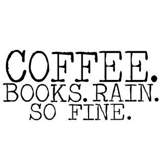 Coffee.Books.Rain. So Fine.