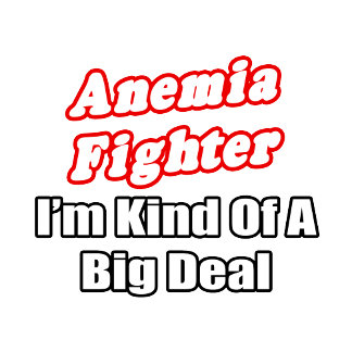 Anemia Fighter...Big Deal