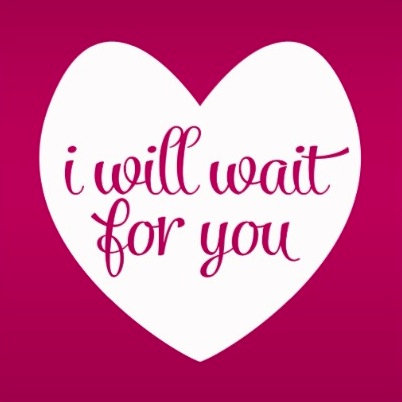 I Will Wait For You Pink