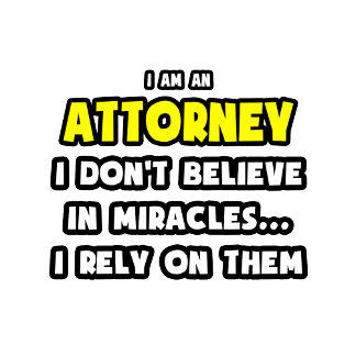 Miracles and Attorneys ... Funny