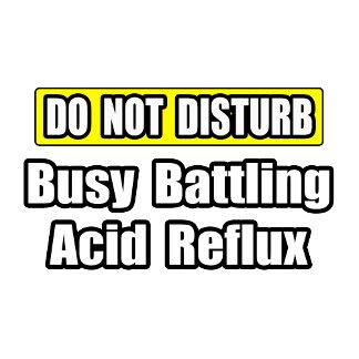 Busy Battling Acid Reflux