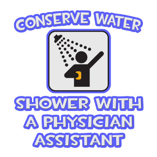 Conserve Water .. Shower With Physician Assistant