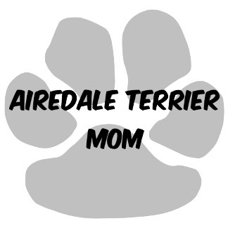 Airedale terrier mom