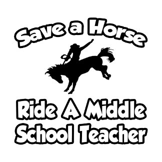 Save a Horse, Ride a Middle School Teacher