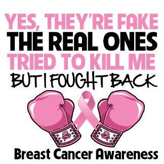 * Yes They're Fake Breast Cancer