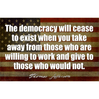 JEFFERSON: Democracy will cease to exist...