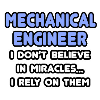 Miracles and Mechanical Engineers