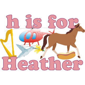 H is for Heather
