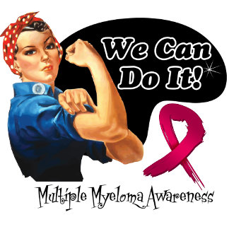 Multiple Myeloma We Can Do It Rosie The Riveter