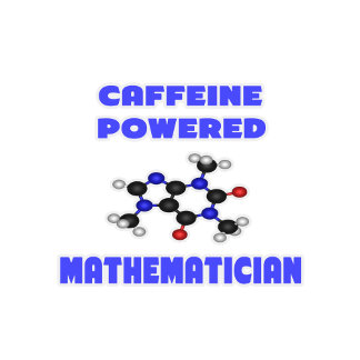 Caffeine Powered Mathematician