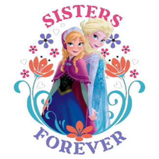 Anna and Elsa Sisters Forever