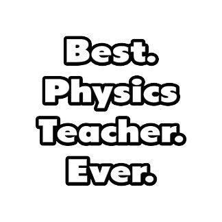 Best. Physics Teacher. Ever.