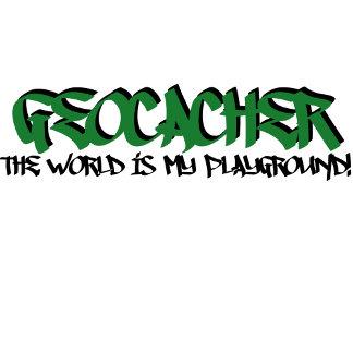 Geocacher...The World is My Playground