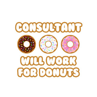 Consultant .. Will Work For Donuts