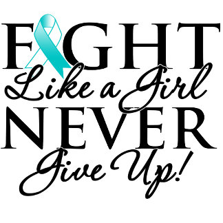 Cervical Cancer Fight Like a Girl Never Give Up
