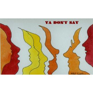 Ya Don't Say