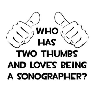 Two Thumbs and Loves Being a Sonographer
