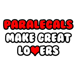 Paralegals Make Great Lovers
