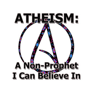 Atheism: A Non-Prophet I Can Believe In