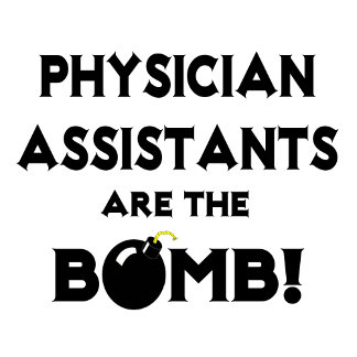 Physician Assistants Are The Bomb!