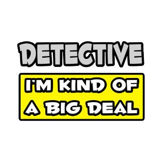 Detective .. I'm Kind of a Big Deal