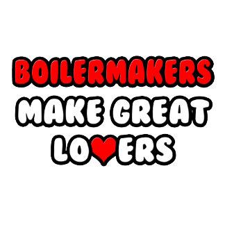 Boilermakers Make Great Lovers