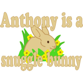 Anthony is a Snuggle Bunny