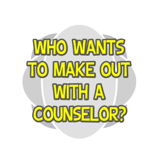Make Out With a Counselor