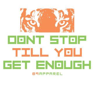 Dont Stop Till You Get Enough