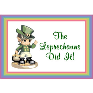 The Leprechauns Did It