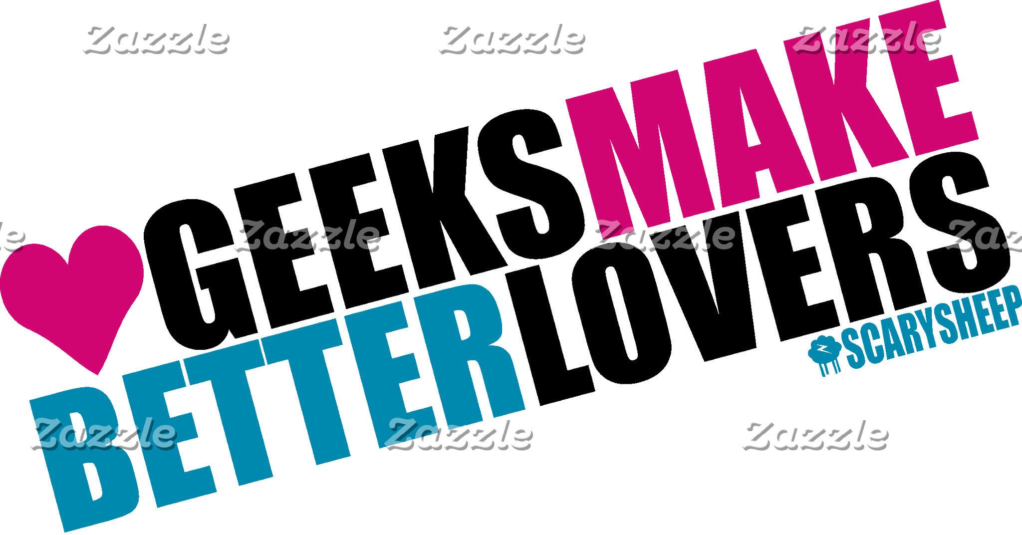 Geeks Make Better Lovers