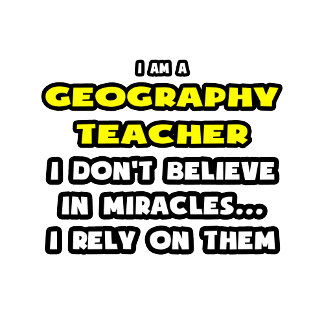 Miracles and Geography Teachers .. Funny