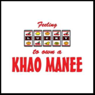 Feeling Lucky to Own a Khao Manee