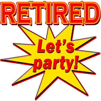 RETIRED - LET'S PARTY!