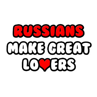 Russians Make Great Lovers