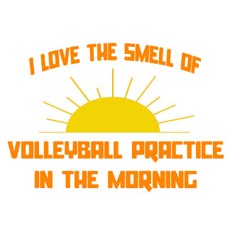 Smell of Volleyball Practice in the Morning