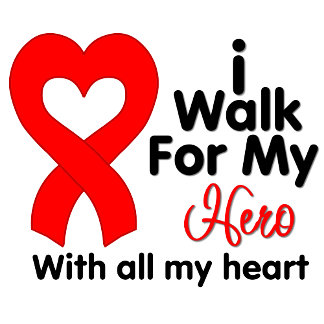 Heart Disease I Walk For My Hero