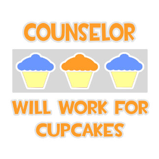 Counselor ... Will Work For Cupcakes