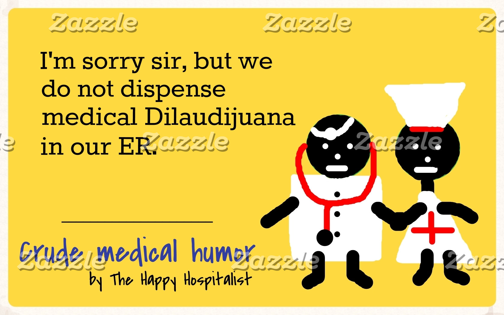 I'm sorry sir, but we do not dispense medical...