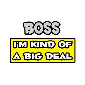 Boss .. I'm Kind of a Big Deal