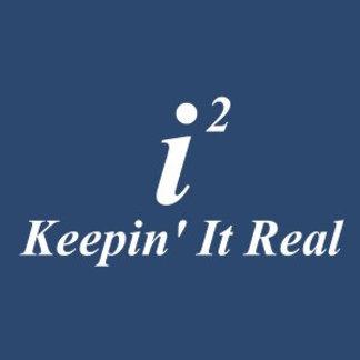 i2 Keepin' It Real
