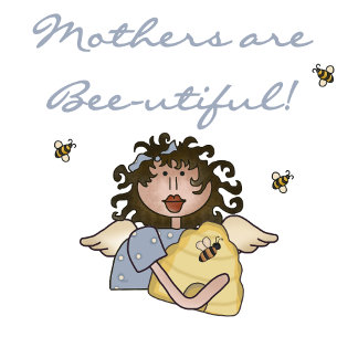 Mothers Are Bee-utiful