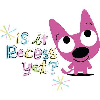 Is it Recess Yet