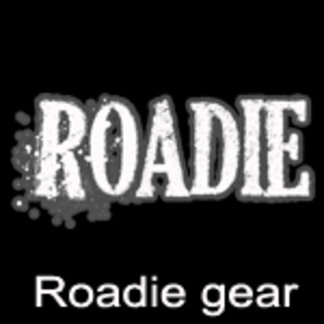 ROADIE t-shirts|Road crew t-shirts|Stage shirts