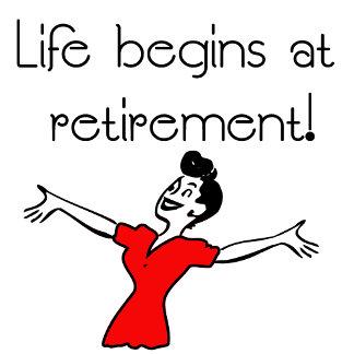 Life Begins at Retirement Fun Tshirts!