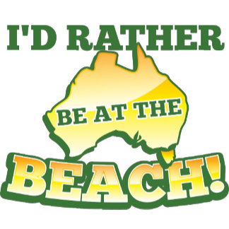 I'd rather be at the beach aussie Australian map
