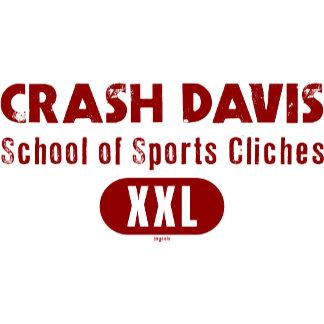 Crash Davis School of Sports Cliches