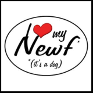 I Love My Newf (It's a Dog)