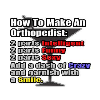 How To Make an Orthopedist