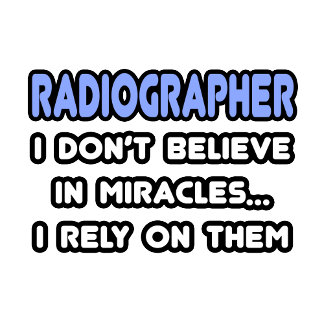 Miracles and Radiographers